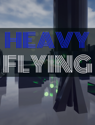 HEAVY FLYING